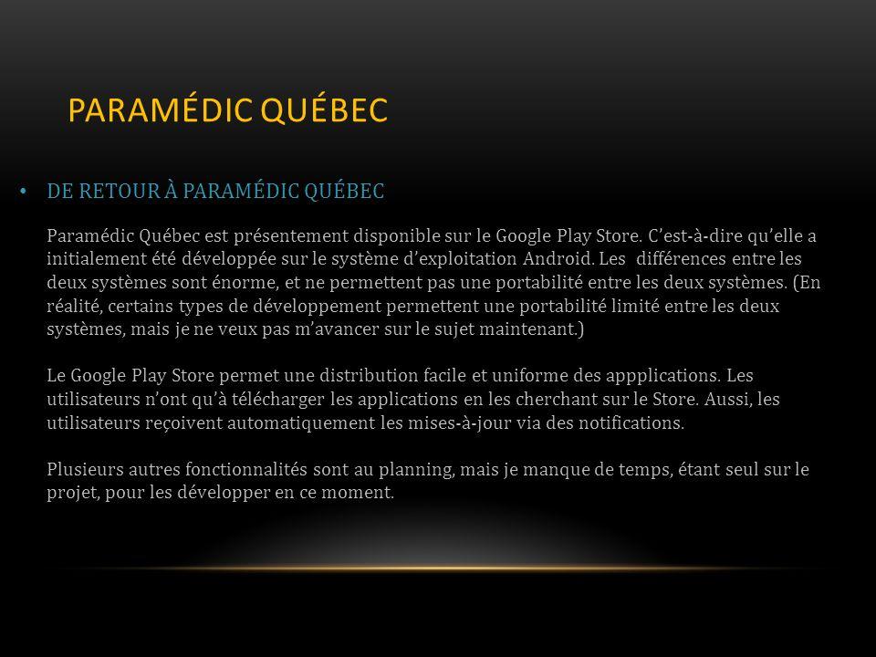PARAMÉDIC QUÉBEC DE RETOUR À PARAMÉDIC QUÉBEC Paramédic Québec est présentement disponible sur le Google Play Store.