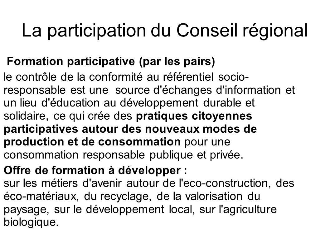 La participation du Conseil régional Formation participative (par les pairs) le contrôle de la conformité au référentiel socio- responsable est une so