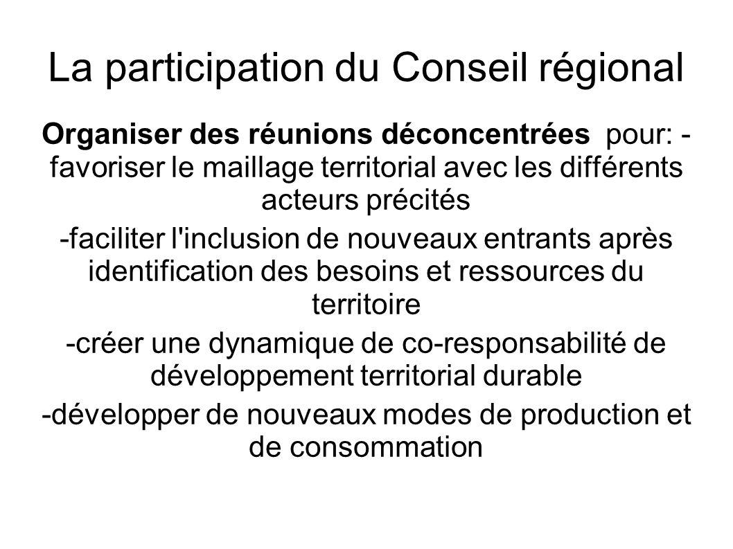 La participation du Conseil régional Organiser des réunions déconcentrées pour: - favoriser le maillage territorial avec les différents acteurs précit