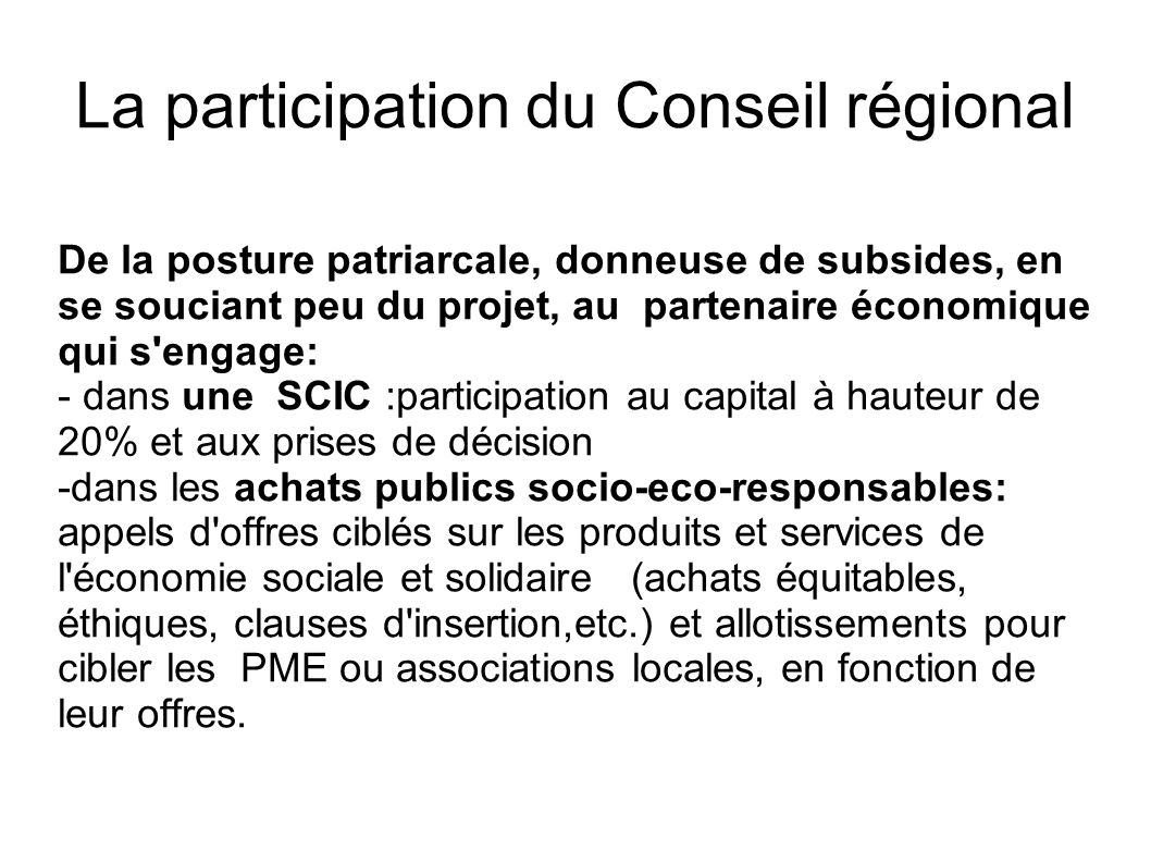 La participation du Conseil régional De la posture patriarcale, donneuse de subsides, en se souciant peu du projet, au partenaire économique qui s'eng