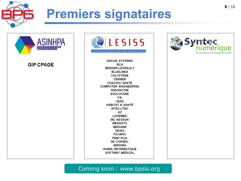 9 / 10 Premiers signataires ARCAN SYSTEMS BCA BERGER-LEVRAULT BLUELINEA CALYSTENE CERNER COACHIS SANTÉ COMPUTER ENGINEERING ENOVACOM EVOLUCARE FSI H2A