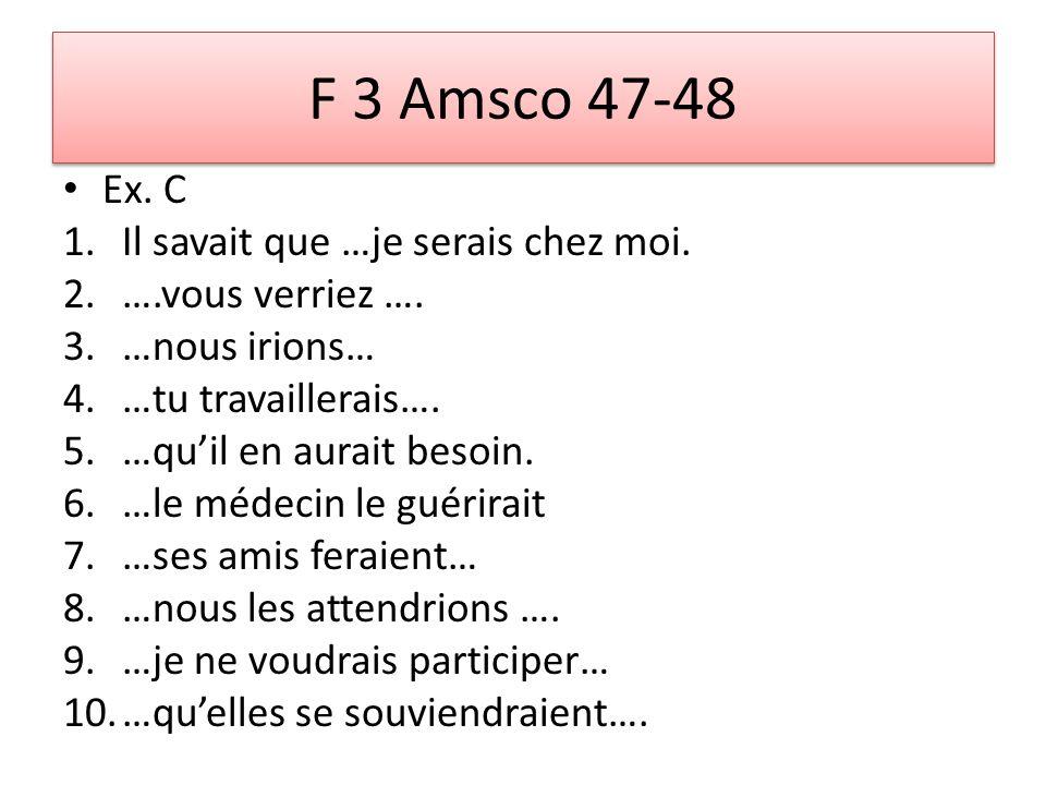 F 3 Amsco 47-48 Ex. C 1.Il savait que …je serais chez moi.