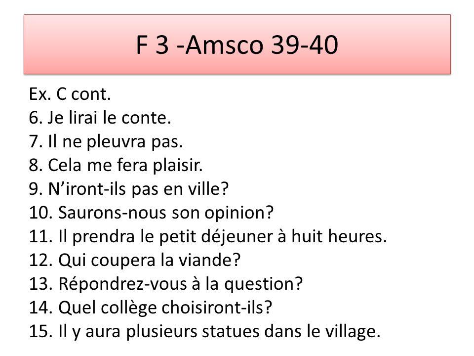 F 3 -Amsco 39-40 Ex. C cont. 6. Je lirai le conte.