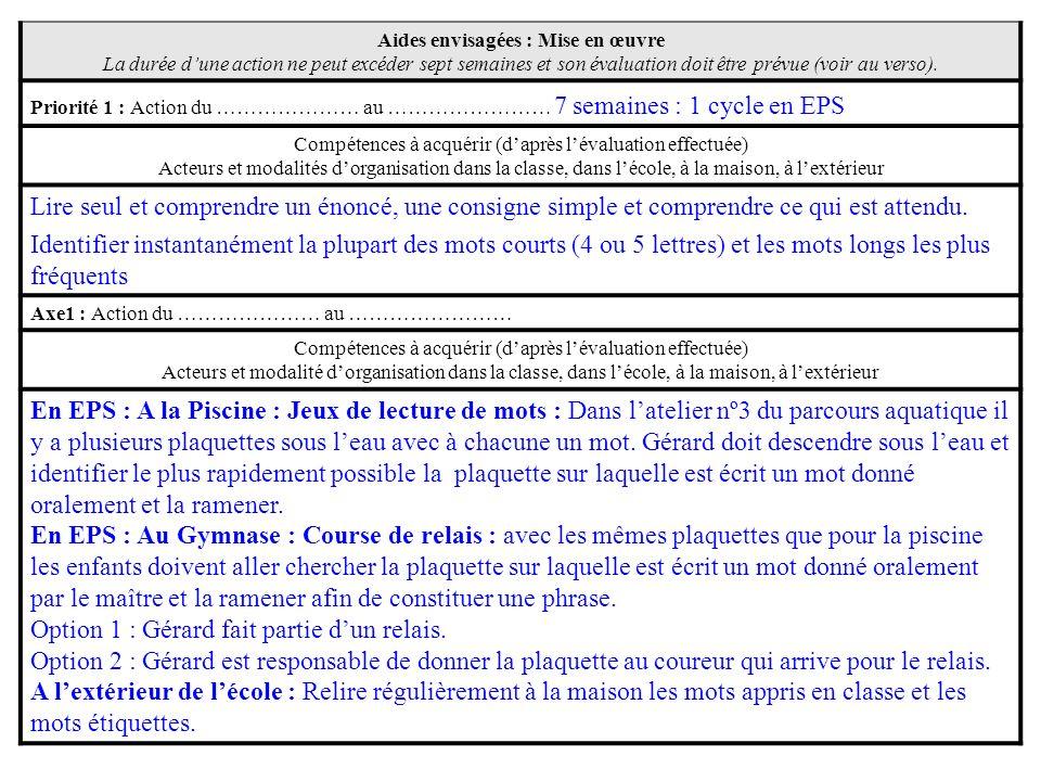 Aides envisagées : Mise en œuvre La durée dune action ne peut excéder sept semaines et son évaluation doit être prévue (voir au verso).
