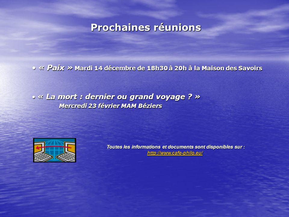 « Paix » Mardi 14 décembre de 18h30 à 20h à la Maison des Savoirs « Paix » Mardi 14 décembre de 18h30 à 20h à la Maison des Savoirs « La mort : dernier ou grand voyage .