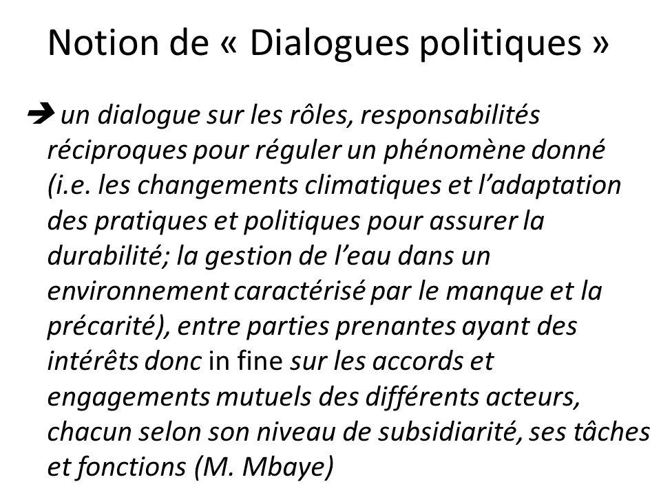 Notion de « Dialogues politiques » un dialogue sur les rôles, responsabilités réciproques pour réguler un phénomène donné (i.e.