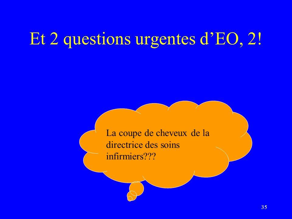 Et 2 questions urgentes dEO, 2! 35 La coupe de cheveux de la directrice des soins infirmiers???