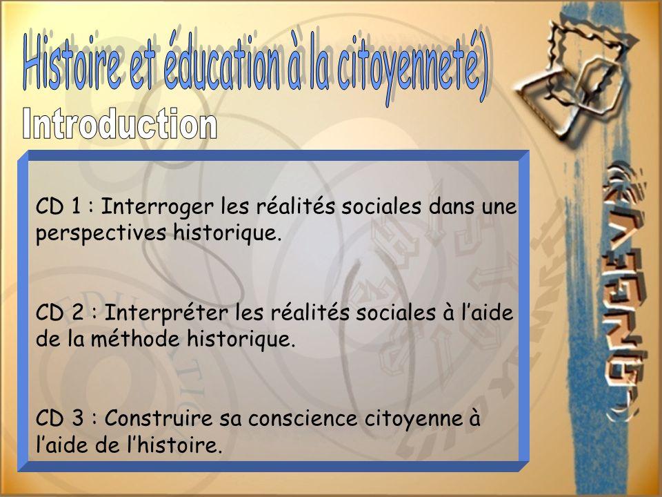 CD 1 : Interroger les réalités sociales dans une perspectives historique.