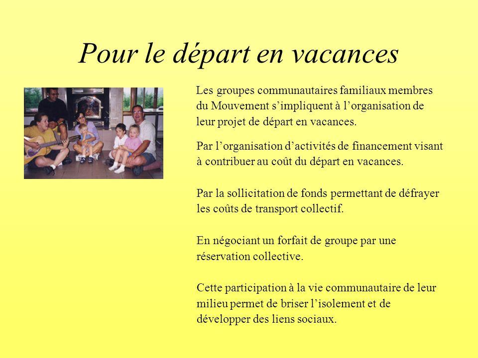 Les groupes communautaires familiaux membres du Mouvement simpliquent à lorganisation de leur projet de départ en vacances.