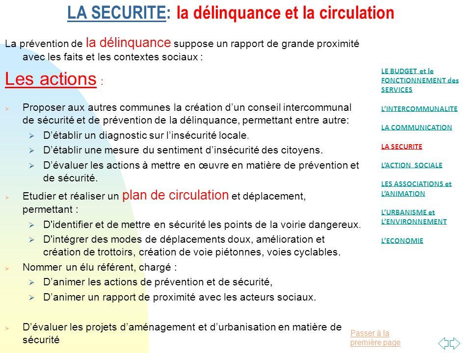 Passer à la première page LA SECURITE: la délinquance et la circulation La prévention de la délinquance suppose un rapport de grande proximité avec le