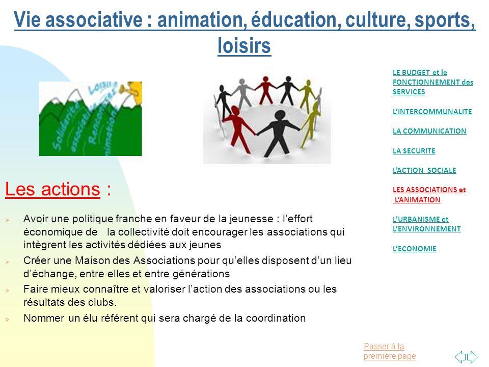 Passer à la première page Vie associative : animation, éducation, culture, sports, loisirs Les actions : Avoir une politique franche en faveur de la j