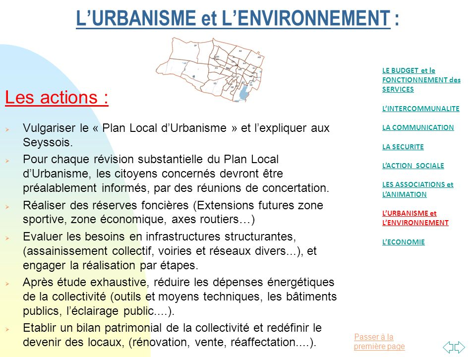 Passer à la première page LURBANISME et LENVIRONNEMENT : Les actions : Vulgariser le « Plan Local dUrbanisme » et lexpliquer aux Seyssois. Pour chaque