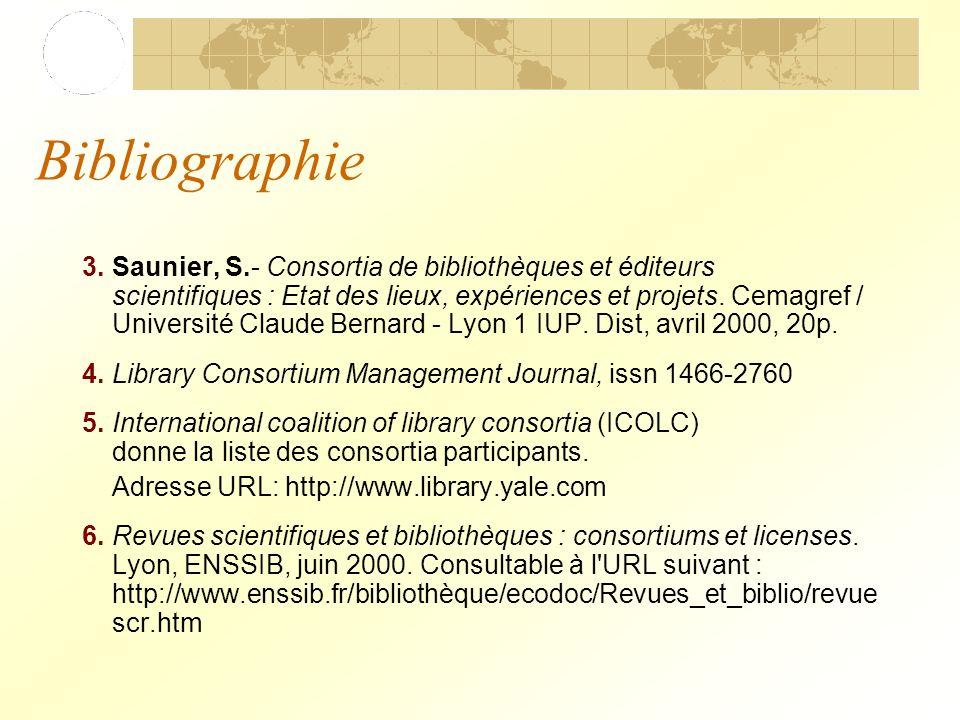 Bibliographie 3.Saunier, S.- Consortia de bibliothèques et éditeurs scientifiques : Etat des lieux, expériences et projets.