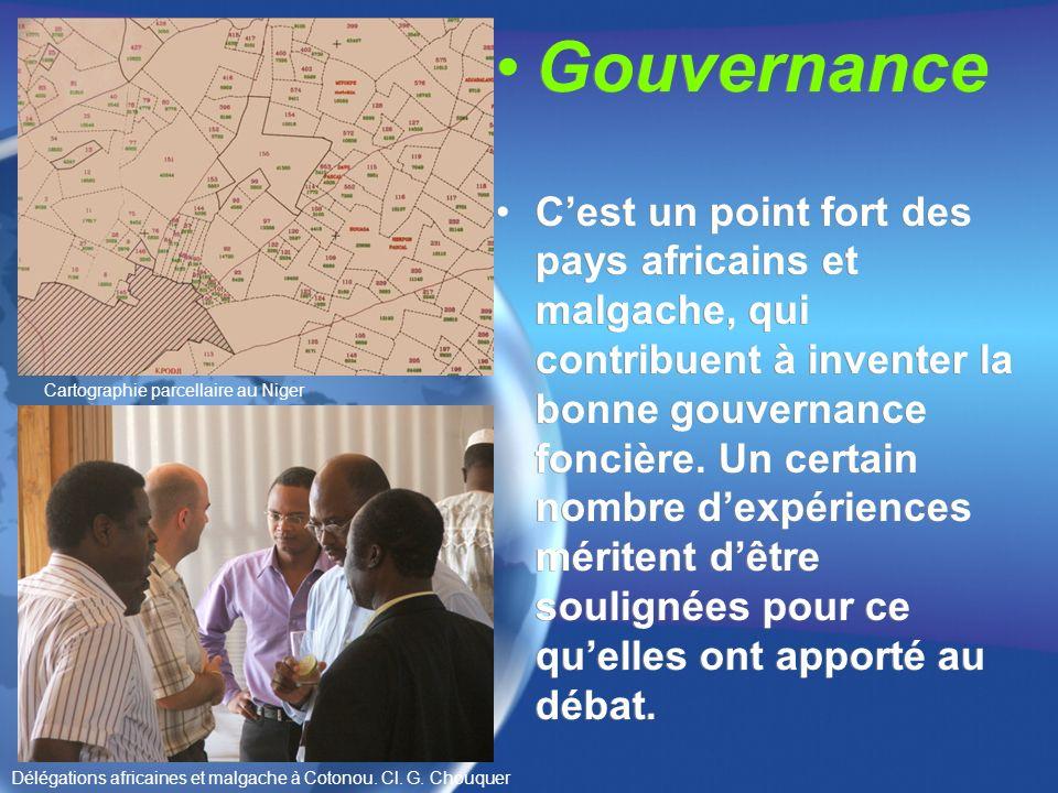 Gouvernance Cest un point fort des pays africains et malgache, qui contribuent à inventer la bonne gouvernance foncière.