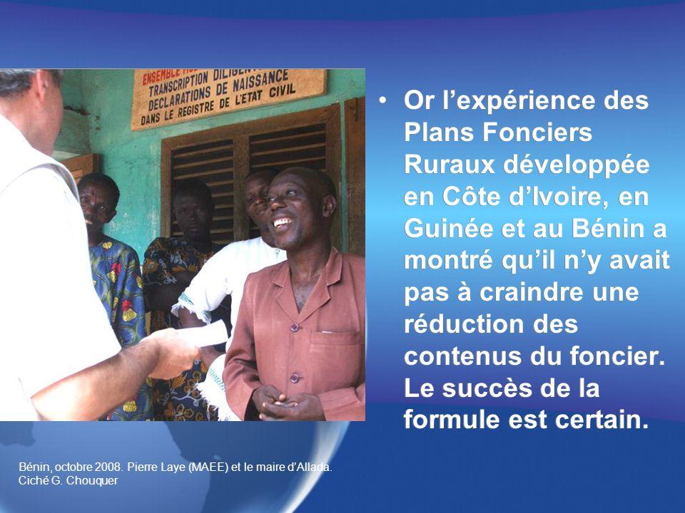 Or lexpérience des Plans Fonciers Ruraux développée en Côte dIvoire, en Guinée et au Bénin a montré quil ny avait pas à craindre une réduction des contenus du foncier.