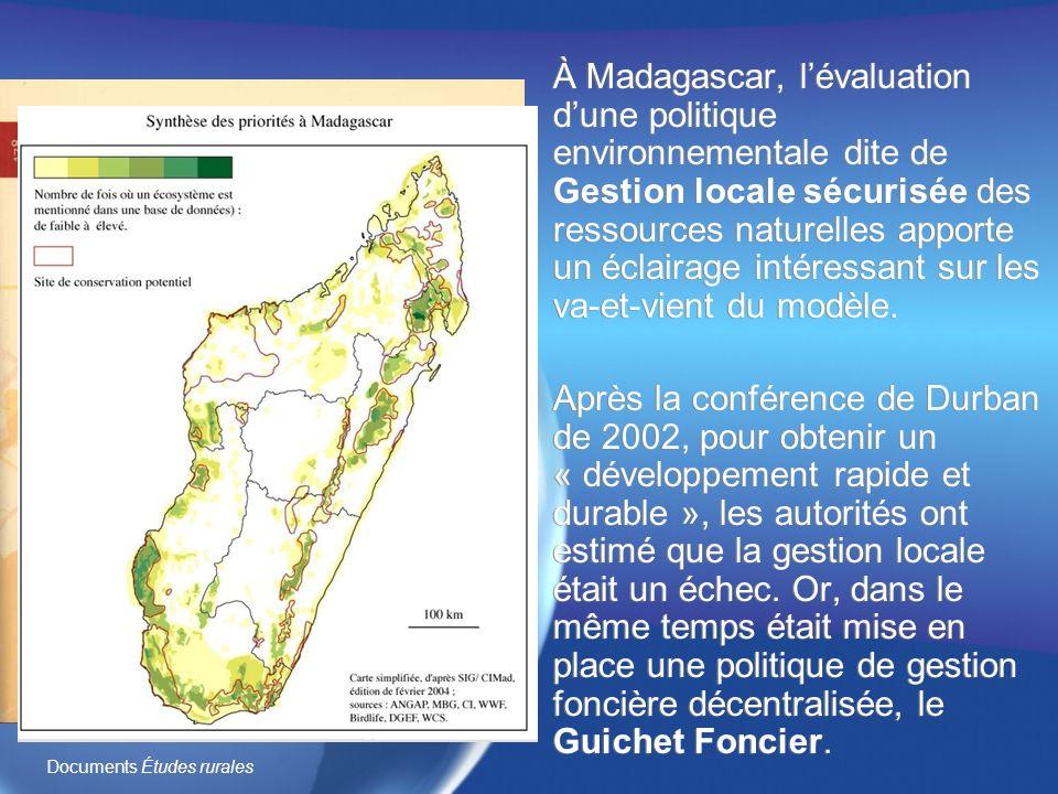 À Madagascar, lévaluation dune politique environnementale dite de Gestion locale sécurisée des ressources naturelles apporte un éclairage intéressant sur les va-et-vient du modèle.