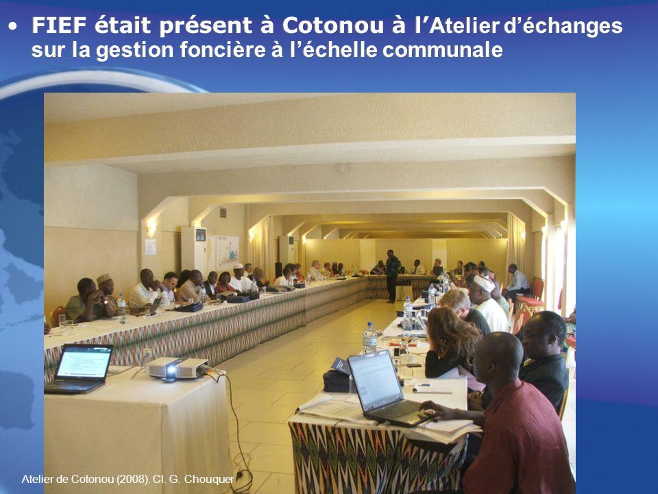 FIEF était présent à Cotonou à l Atelier déchanges sur la gestion foncière à léchelle communale Atelier de Cotonou (2008).