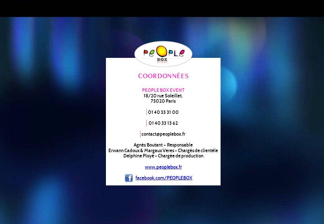 COORDONNÉES PEOPLE BOX EVENT 18/20 rue Soleillet, 75020 Paris 01 40 33 31 00 01 40 33 13 62 contact@peoplebox.fr Agnès Boutant – Responsable Erwann Ca