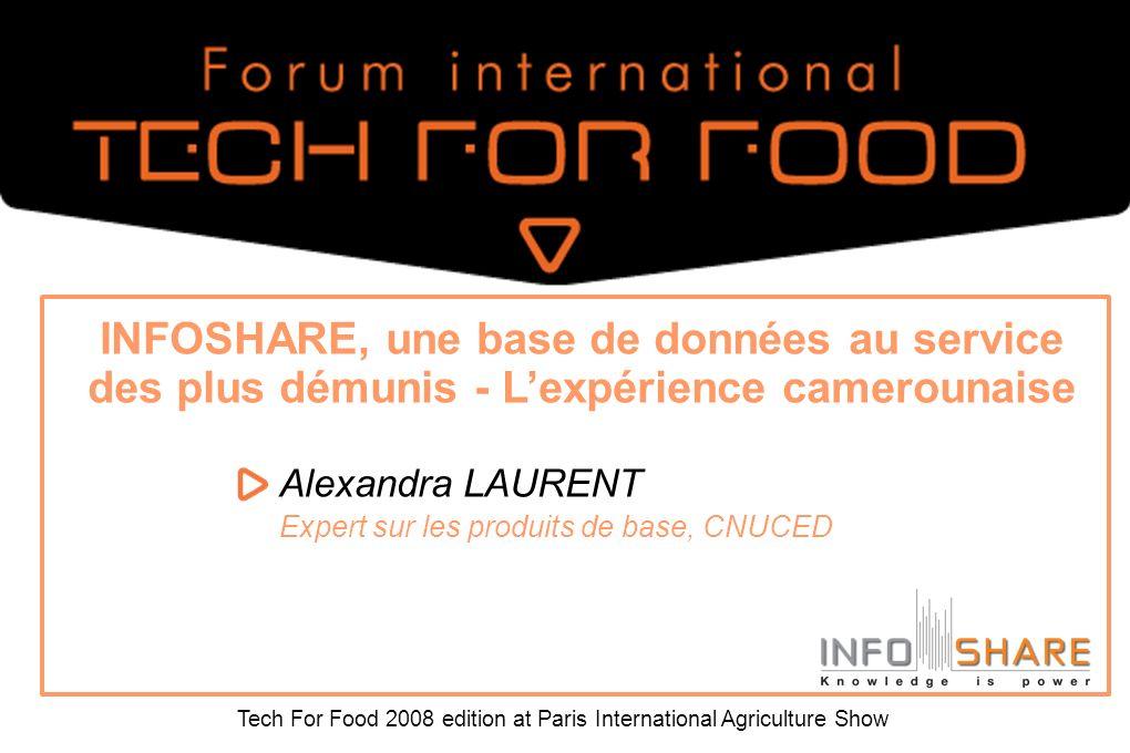 Tech For Food 2008 edition at Paris International Agriculture Show INFOSHARE, une base de données au service des plus démunis - Lexpérience camerounai