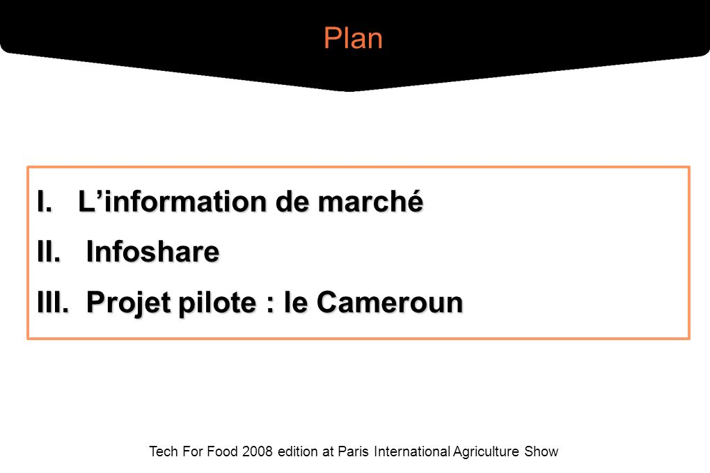 Tech For Food 2008 edition at Paris International Agriculture Show Plan I.
