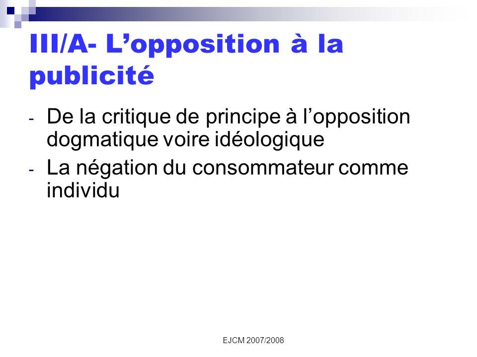 III/A- Lopposition à la publicité - De la critique de principe à lopposition dogmatique voire idéologique - La négation du consommateur comme individu