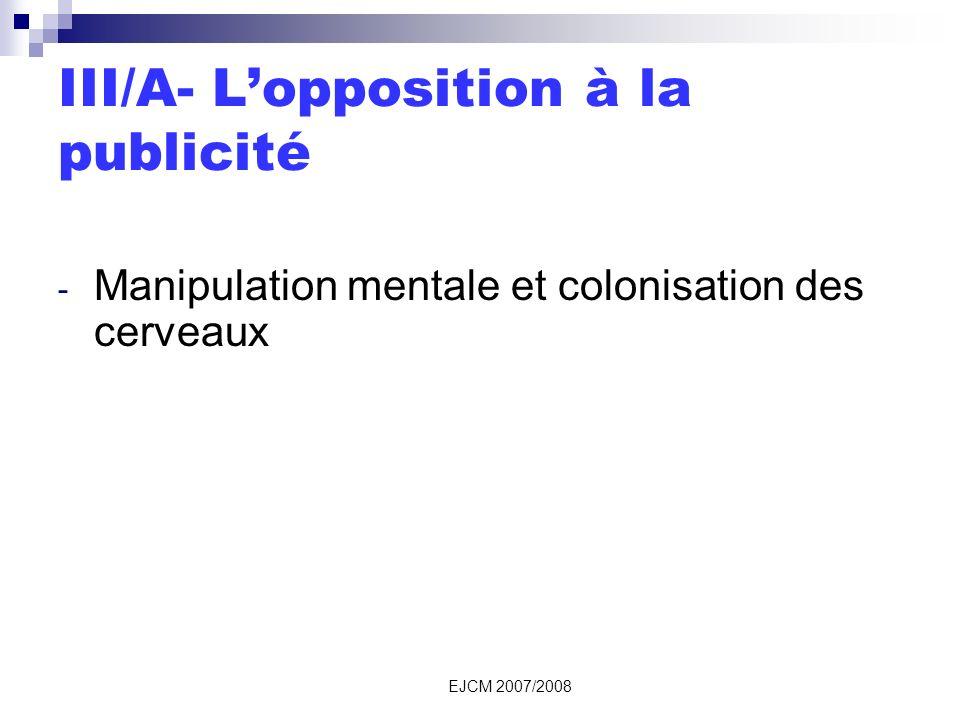 EJCM 2007/2008 III/A- Lopposition à la publicité - Manipulation mentale et colonisation des cerveaux