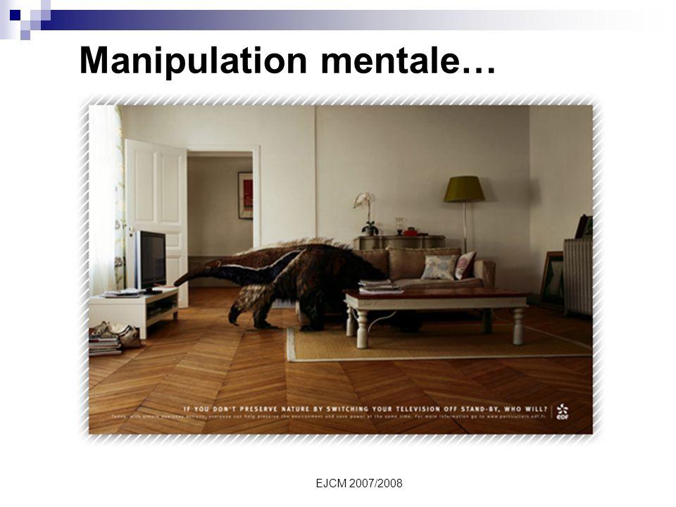 EJCM 2007/2008 Manipulation mentale…
