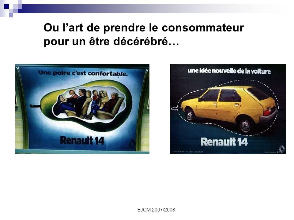 EJCM 2007/2008 Ou lart de prendre le consommateur pour un être décérébré…