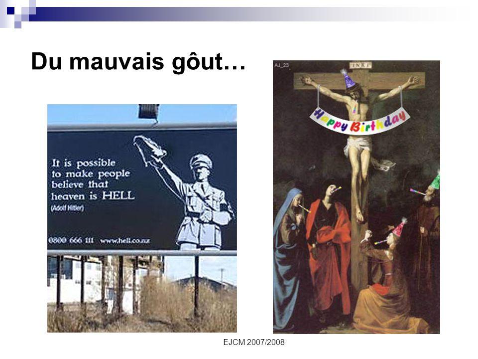 EJCM 2007/2008 Du mauvais gôut…