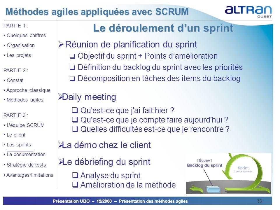 Méthodes agiles appliquées avec SCRUM Présentation UBO – 12/2008 – Présentation des méthodes agiles 33 PARTIE 1 : Quelques chiffres Organisation Les p