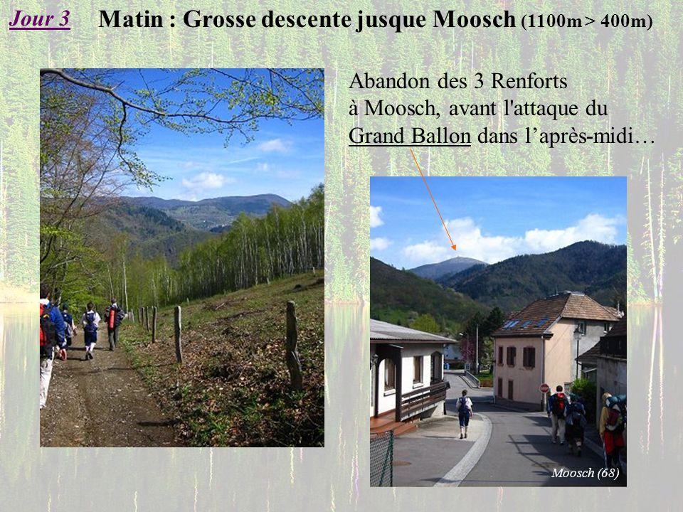 Matin : Grosse descente jusque Moosch (1100m > 400m) Jour 3 Moosch (68) Abandon des 3 Renforts à Moosch, avant l'attaque du Grand Ballon dans laprès-m