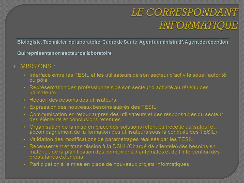 MISSIONS : Interface entre les TESIL et les utilisateurs de son secteur dactivité sous lautorité du pôle Représentation des professionnels de son sect
