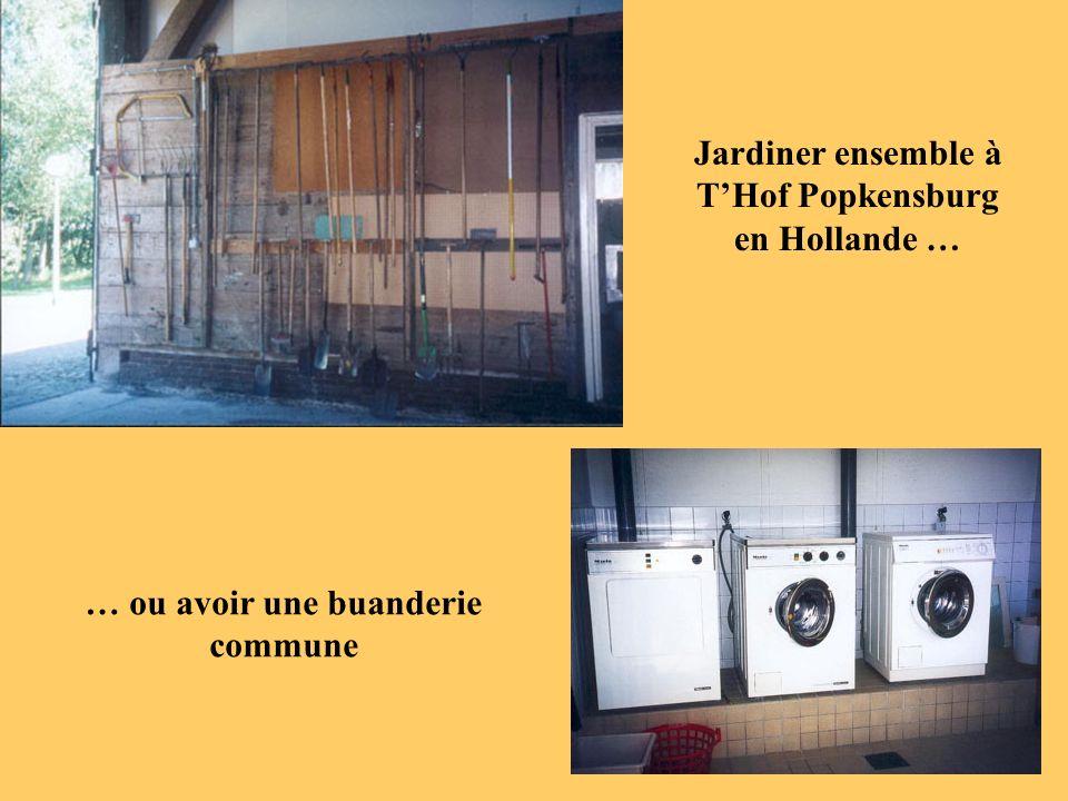 Jardiner ensemble à THof Popkensburg en Hollande … … ou avoir une buanderie commune