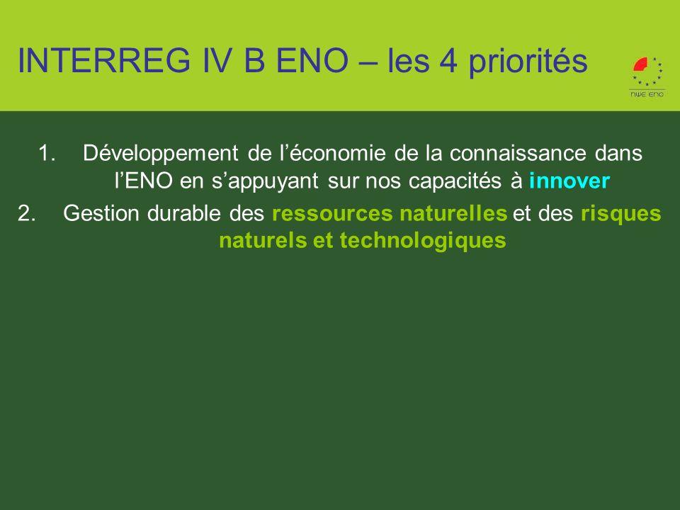 1.Développement de léconomie de la connaissance dans lENO en sappuyant sur nos capacités à innover 2.Gestion durable des ressources naturelles et des