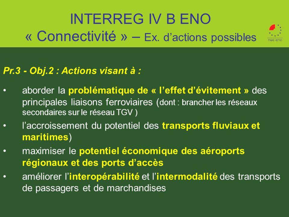 Pr.3 - Obj.2 : Actions visant à : aborder la problématique de « leffet dévitement » des principales liaisons ferroviaires ( dont : brancher les réseau