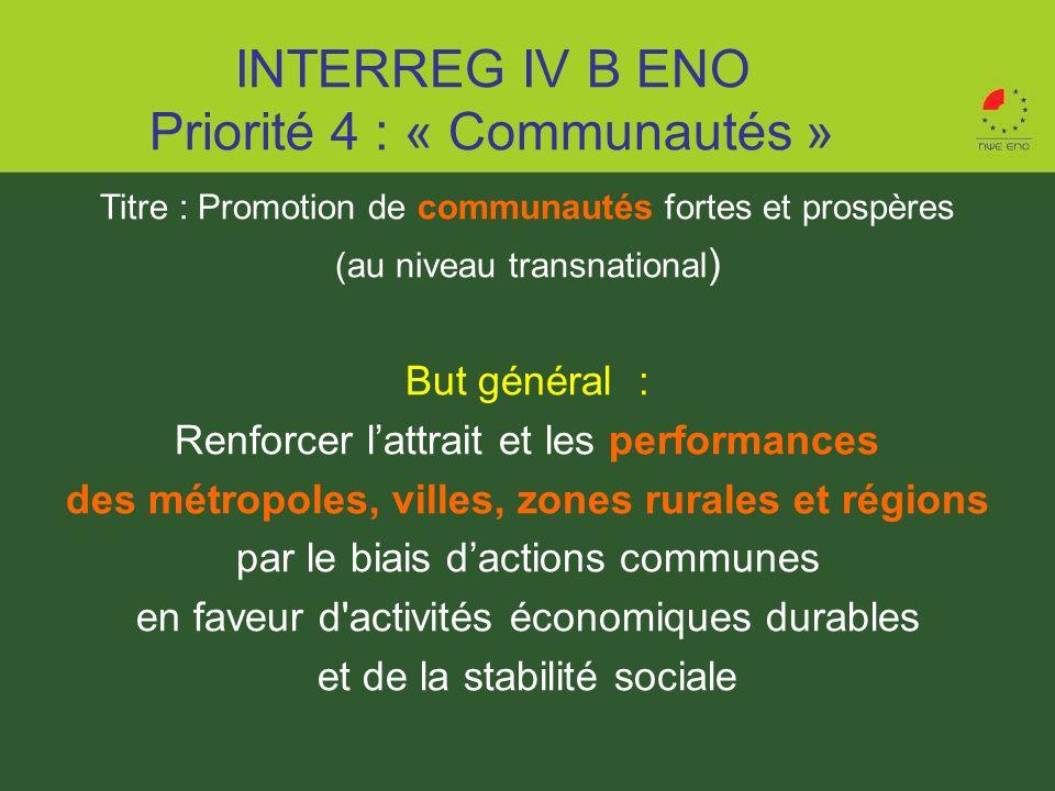 Titre : Promotion de communautés fortes et prospères (au niveau transnational ) But général : Renforcer lattrait et les performances des métropoles, v