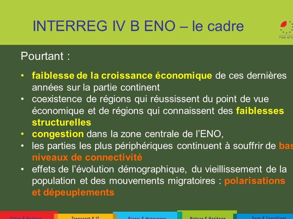 INTERREG IV B ENO – le cadre Pourtant : faiblesse de la croissance économique de ces dernières années sur la partie continent coexistence de régions q