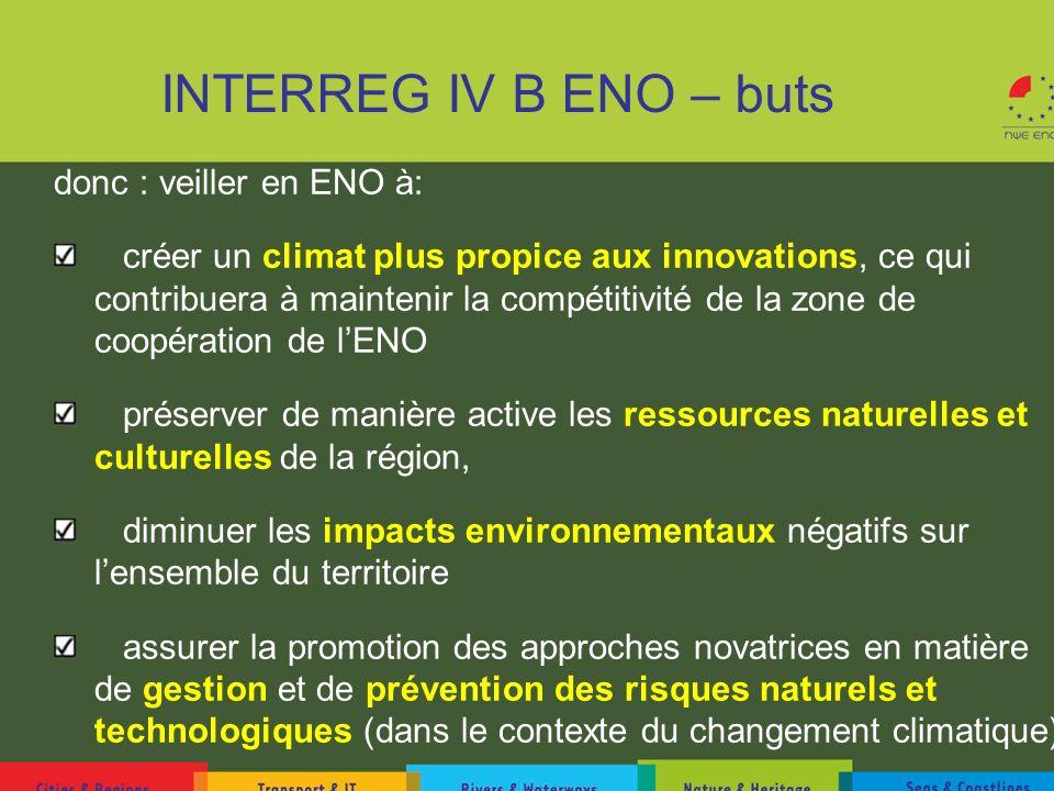 INTERREG IV B ENO – buts donc : veiller en ENO à: créer un climat plus propice aux innovations, ce qui contribuera à maintenir la compétitivité de la