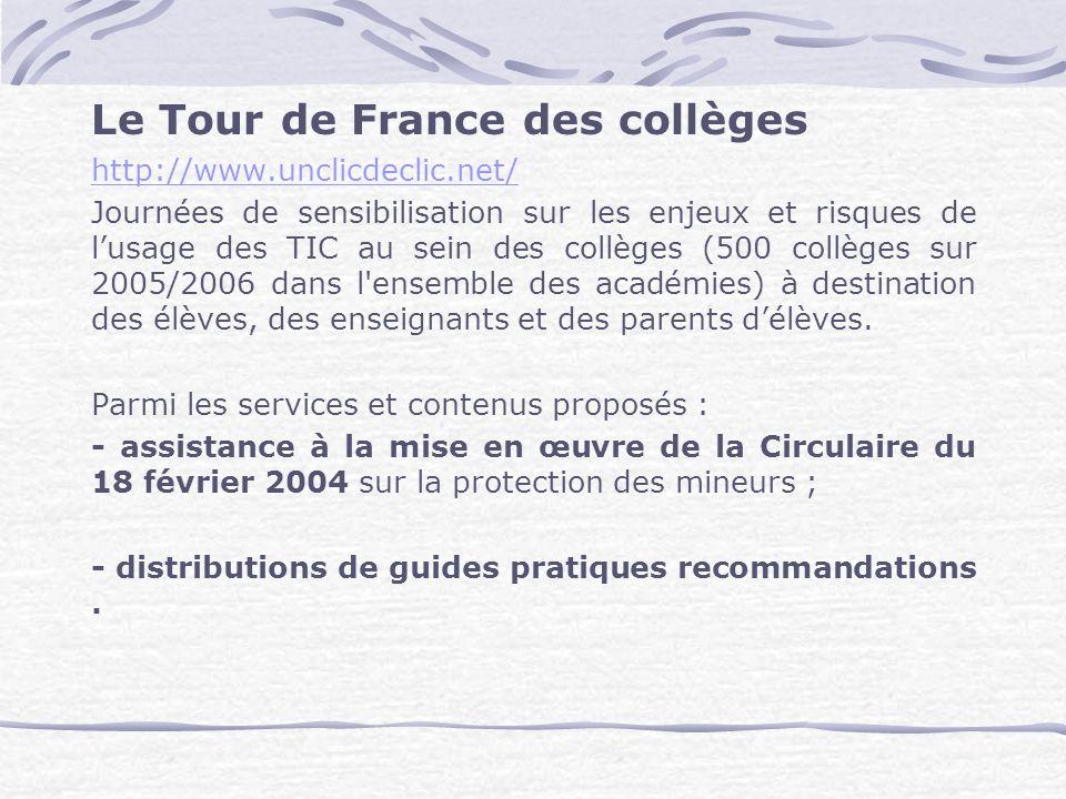 Le Tour de France des collèges http://www.unclicdeclic.net/ Journées de sensibilisation sur les enjeux et risques de lusage des TIC au sein des collèg