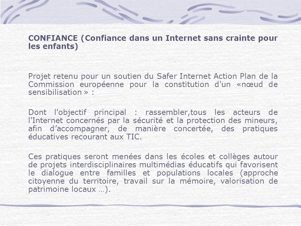 CONFIANCE (Confiance dans un Internet sans crainte pour les enfants) Projet retenu pour un soutien du Safer Internet Action Plan de la Commission euro