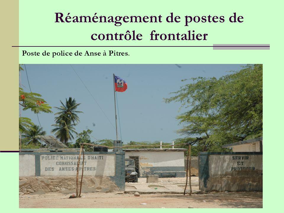 Réaménagement de postes de contrôle frontalier Poste de police de Anse à Pitres.