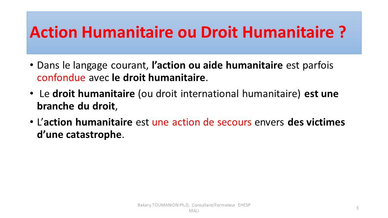 Action Humanitaire ou Droit Humanitaire .