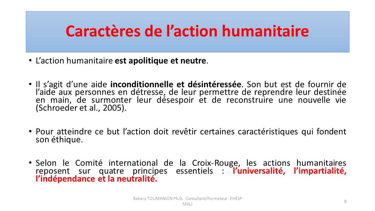 Caractères de laction humanitaire Laction humanitaire est apolitique et neutre.