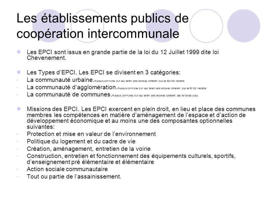 Les établissements publics de coopération intercommunale Les EPCI sont issus en grande partie de la loi du 12 Juillet 1999 dite loi Chevenement. Les T