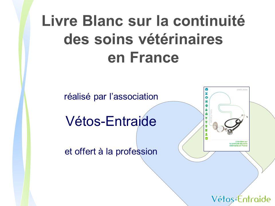 Livre Blanc sur la continuité des soins vétérinaires en France réalisé par lassociation Vétos-Entraide et offert à la profession