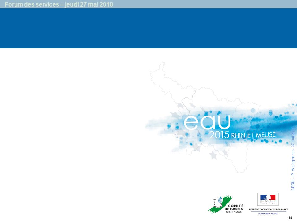 19 Forum des services – jeudi 27 mai 2010 AERM – P. Weingertner - 27 mai 2010