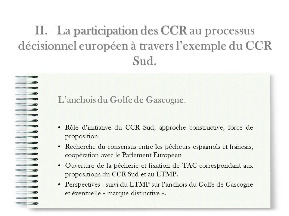 participation des CCR II. La participation des CCR au processus décisionnel européen à travers lexemple du CCR Sud. Lanchois du Golfe de Gascogne. Rôl