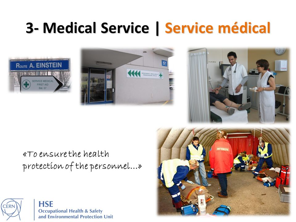 3- Medical Service | Service médical «To ensure the health protection of the personnel…»