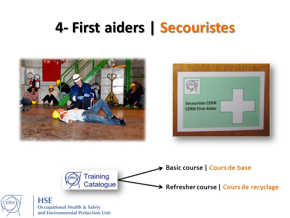 4- First aiders | Secouristes Basic course | Cours de base Refresher course | Cours de recyclage