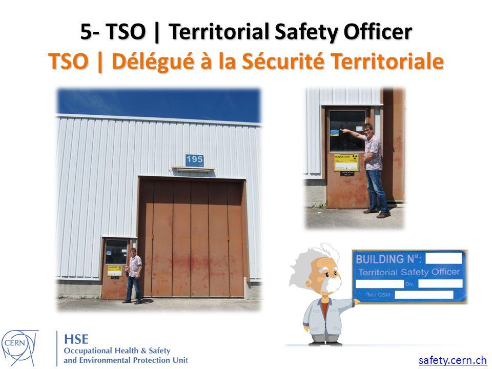 5- TSO | Territorial Safety Officer TSO | Délégué à la Sécurité Territoriale safety.cern.ch
